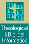 Theological & Biblical Informatics